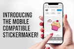 Introducing the Mobile Compatible Stickermaker.